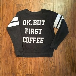 Ok But First Coffee Gray Sweater Size S